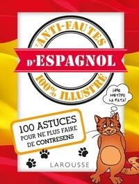 David Tarradas Agea et Jean-Claude Bauer - L'Anti-fautes d'espagnol 100 % illustré.