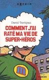 David Tavityan - Comment j'ai raté ma vie de super-héros.