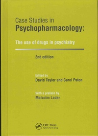 David Taylor et Carol Paton - Case Studies in Psychopharmacology: The use of drugs in psychiatry.