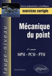 David Teyssier - Mécanique du point - MPSI-PCSI-PTSI 1e année, exercices corrigés.