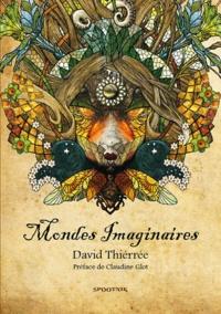 David Thierrée - Mondes Imaginaires.