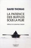 David Thomas - La Patience des buffles sous la pluie.