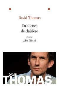 David Thomas - Un silence de clairière.
