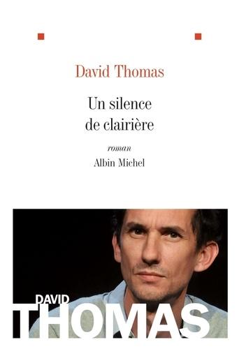 Un silence de clairière
