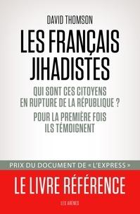 David Thomson - Les Français jihadistes.
