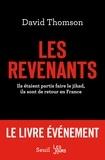David Thomson - Les revenants - Ils étaient partis faire le jihad, ils sont de retour en France.