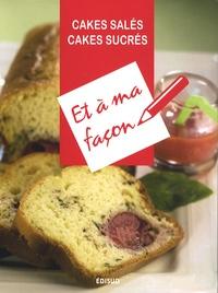David Tinoune et René William - Cakes salés, Cakes sucrés.