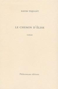 David Tiquant - Le chemin d'Elise.