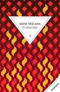 David Toscana - El ultimo lector.