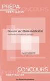 David Tourmente - Devenir secrétaire médical(e) - Méthodes, annales et corrigés.