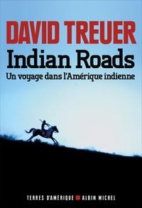 David Treuer - Indian Roads - Un voyage dans l'Amérique indienne.