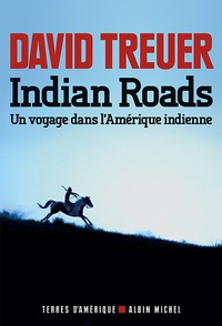 David Treuer - Indian Roads - Un voyage dans l'Amérique indienne.