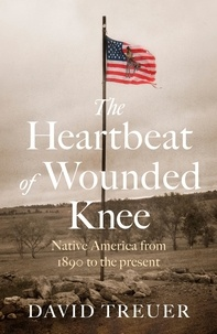 David Treuer - The Heartbeat of Wounded Knee.