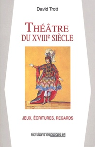 Deedr.fr Théâtre du XVIIIème siècle Jeux, écritures, regards. - Essai sur les spectacles en France de 1700 à 1790 Image