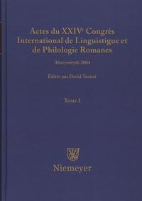 David Trotter - Actes du XXIVe Congrès International de Linguistique et de Philologie Romanes - Tome 1.
