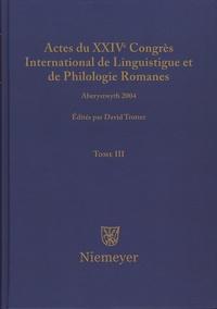 David Trotter - Actes du XXIVe Congrès International de Linguistique et de Philologie Romanes - Tome 3.