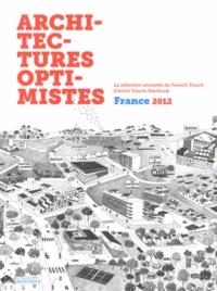 David Trottin - Architectures optimistes - La sélection annuelle de French Touch, France 2012.
