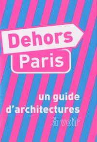 David Trottin - Dehors Paris - Un guide d'architecture à voir, un guide d'architecture à imaginer.