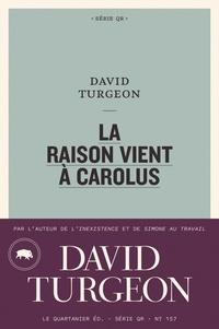 David Turgeon - La raison vient à Carolus.