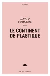 David Turgeon - Le continent de plastique.