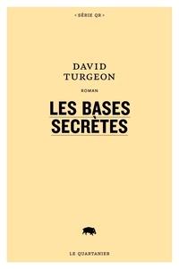 David Turgeon - Les bases secrètes.