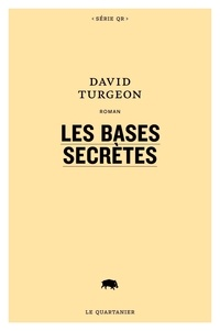 David Turgeon - Les bases secrètes.
