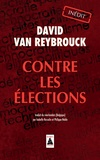 David Van Reybrouck - Contre les élections.