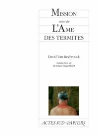 David Van Reybrouck - Mission suivi de L'Ame des termites.