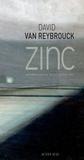 David Van Reybrouck - Zinc.