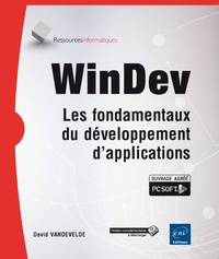 WinDev- Les fondamentaux du développement d'applications - David Vandevelde |