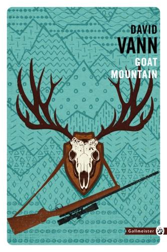David Vann - Goat Mountain.