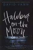 David Vann - Halibut on the Moon.
