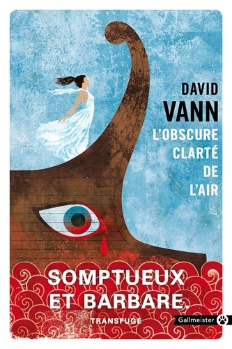 David Vann - L'obscure clarté de l'air.