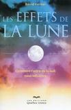 David Varner - Les effets de la Lune - Comment l'astre de la nuit nous influence !.