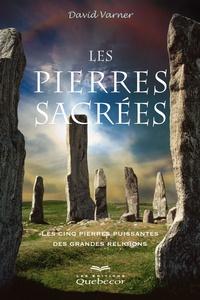 David Varner - Les pierres sacrées - Les cinq pierres puissantes des grandes religions.