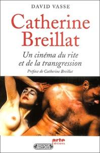 David Vasse - Catherine Breillat - Un cinéma du rite et de la transgression.