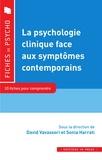 David Vavassori et Sonia Harrati - La psychologie clinique au défi des symptômes contemporains.