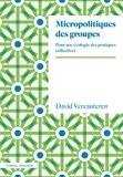 David Vercauteren - Micropolitiques des groupes - Pour une écologie des pratiques collectives.