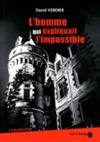 David Verdier - L'homme qui expliquait l'impossible.