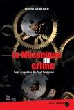 David Verdier - La mécanique du crime - Sept enquêtes de Paul Kestevan.