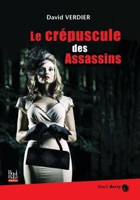 David Verdier - Le crépuscule des assassins.