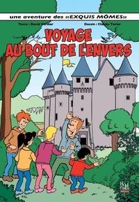 David Verdier et Claude Turier - Les Exquis Mômes Tome 2 : Voyage au bout de l'envers.