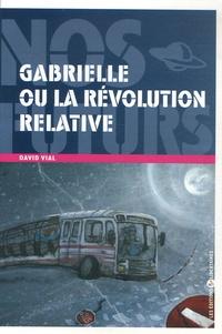 David Vial - Gabrielle ou la révolution relative.