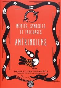 David Villaseñor et Jean Villaseñor - Motifs, symboles et tatouages amérindiens.