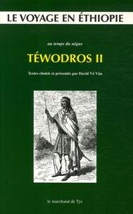David Vô Vân - Le voyage en Ethiopie au temps du négus Téwodros II.