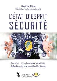 L'état d'esprit sécurité - Construire une culture santé et sécurité robuste-agile, performante et résiliente.pdf