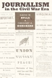 David w. Bulla et Gregory a. Borchard - Journalism in the Civil War Era.