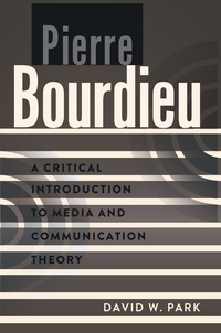 David w. Park - Pierre Bourdieu - A Critical Introduction to Media and Communication Theory.