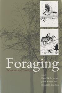 David W. Stephens et Joel S. Brown - Foraging - Behavior and Ecology.
