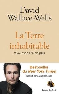 David Wallace-Wells - La Terre inhabitable - Vivre avec 4°C de plus.